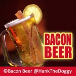 Hank's Bacon Beer